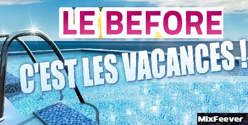 Before Vacances du  12 Juillet  au 6 Septeembre