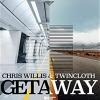 Chris Willis & Twincloth - Getaway  déja sur MixFeever