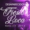 Desaparecidos - Fiesta Loca 2.0 (Marchesini & Farina 2k18 Remix)