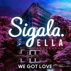 Sigala - We Got Love à découvrir sur MixFeever