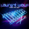 Laurent Wolf - Love we got