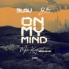 3LAU - On My Mind ft. Yeah Boy