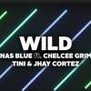 Jonas Blue - Wild ft. Chelcee Grimes, TINI, Jhay Cortez
