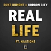 Duke Dumont x Gorgon City - Real Life ft. NAATIONS