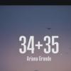 Ariana Grande - 34+35 débarque sur MixFeever Nouveau Son pour vos oreilles