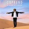 Soprano - À la vie à l'amour