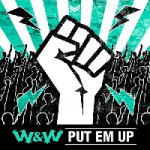 W&w - Put Em Up