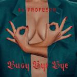 El Profesor - Busy Bye Bye