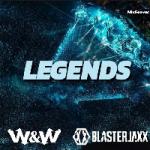 W&w X Blasterjaxx - Legends