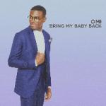 Omi - Bring My Baby Back