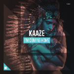 Kaaze - I'm Coming Home
