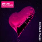 David Guetta, - Don't Leave Me Alone