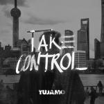 Tujamo - Take Control