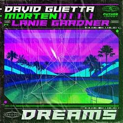David Guetta & MORTEN - Dreams (feat Lanie Gardner) en Exclusivité sur MixFeever premiére diffusion ce 18 décembre 2020
