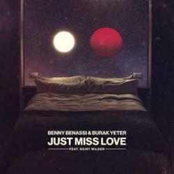 Benny Benassi & Burak Yeter - Just Miss Love feat. Saint Wilder à découvrir sur MixFeever