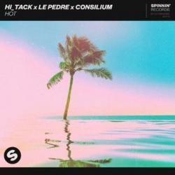 Hi_Tack x Le Pedre x Consilium - Hot déja sur MixFeever