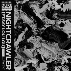 Duke Dumont, Say Lou Lou - Nightcrawler déja sur MixFeever