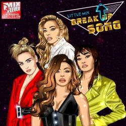 Little Mix - Break Up Song