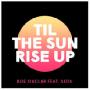 Pochette de Bob sinclar feat. akon - Till The Sun Rise Up